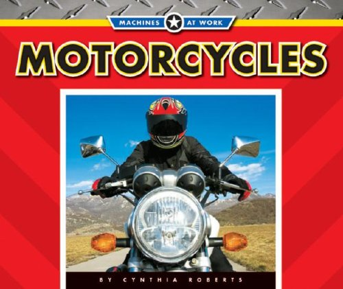 9781592968336: Motorcycles (Machines at Work)