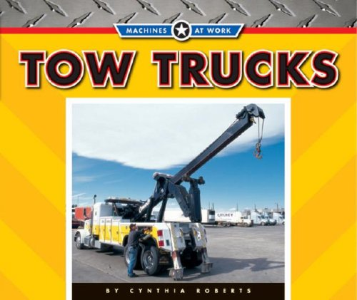 9781592968367: Tow Trucks (Machines at Work)
