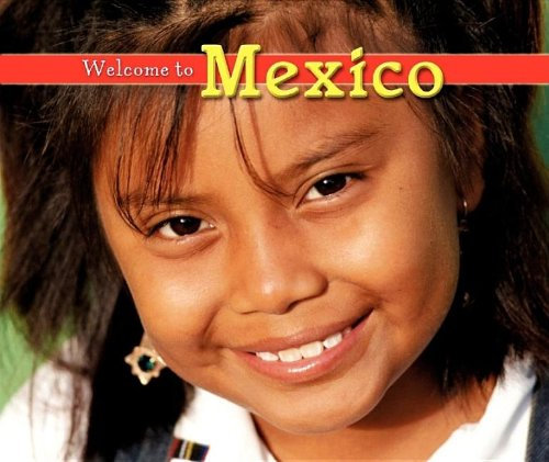 Welcome to Mexico (Welcome to the World): Berendes, Mary