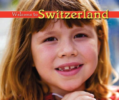9781592969807: Welcome to Switzerland (Welcome to the World)