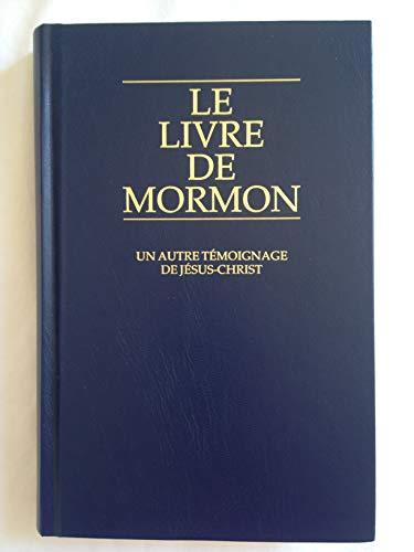 Le Livre De Mormon: Un Autre Temoignage De Jesus-Christ: Unknown