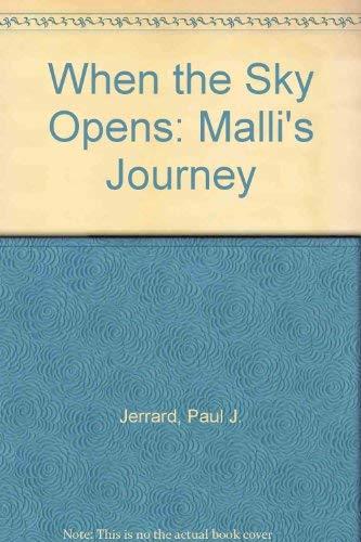 When the Sky Opens Malli's Journey: Jerrard, Paul Jeffrey