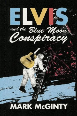 9781592980307: Elvis and the Blue Moon Conspiracy