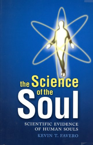 9781592980550: The Science Of The Soul: Scientific Evidence Of Human Souls
