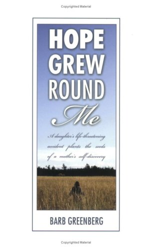 Hope Grew Round Me : A Daughter's: Barb Greenberg