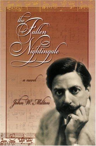 The Fallen Nightingale: Milton, John W.