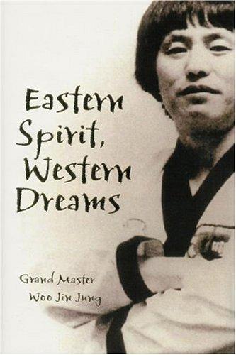 Eastern Spirit, Western Dreams: Jung, Woo Jin