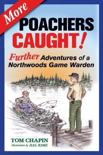 9781592981168: More Poachers Caught!: Further Adventures of a Northwoods Game Warden