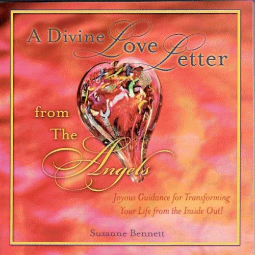 9781592981267: A Divine Love Letter from the Angels: Joyous Guidance for Transofmring Your Life from the Inside Out!