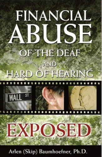 9781592981366: Financial Abuse of the Deaf And Hard of Hearing Exposed