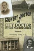 Country Doctor and City Doctor: Father And: Theresa Brey Haddy;