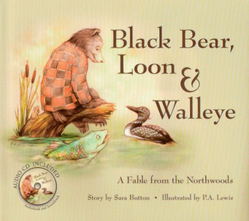 9781592981632: Black Bear, Loon & Walleye: A Fable from the Northwoods