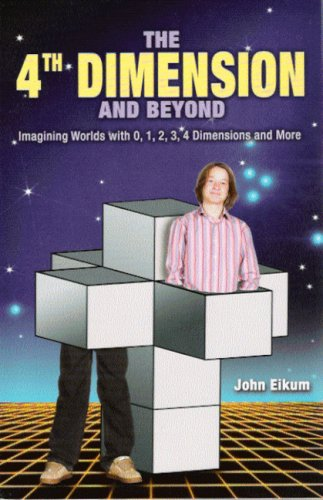 9781592981724: The 4th Dimension and Beyond: Imagining Worlds with 0, 1, 2, 3, 4 Dimensions and More