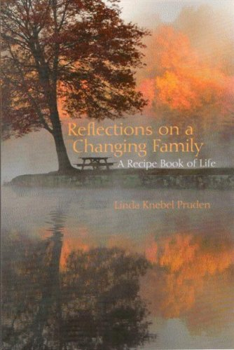 Reflections on a Changing Family : A Recipe Book of Life