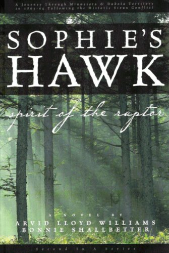 Sophie's Hawk - Spirit of the Raptor (Hawk's Valley) (1592981941) by Arvid Lloyd Williams; Bonnie Shallbetter