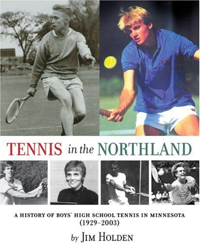 Tennis in the Northland: A History of Boys' High School Tennis in Minnesota: Jim Holden