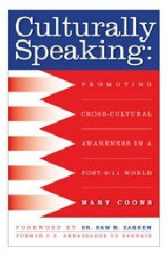 Culturally Speaking: Promoting Cross-Cultural Awareness in a Post-9/11 World: Coons, Mary {...