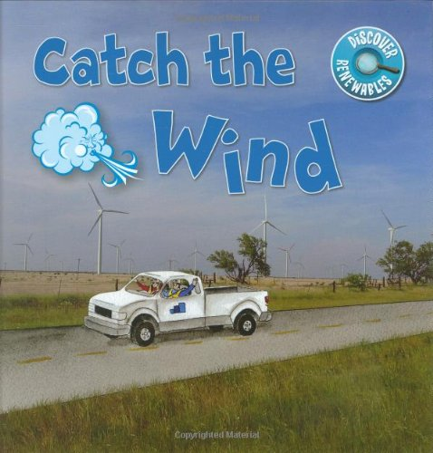 9781592982585: Catch the Wind (Discover Renewables)