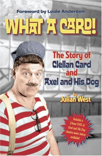 9781592982615: What a Card!: The Story of Clellan Card and Axel and His Dog [with DVD]