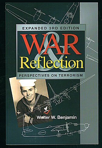 War & Reflection; Perspectives on Terrorism (Expanded: Walter W. Benjamin