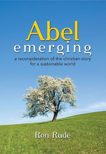 9781592983131: Abel Emerging: A Reconsideration of the Christian Story for a Sustainable World