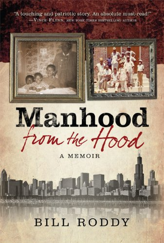 Manhood from the Hood: A Memoir: Roddy, Bill {Author} with Reverend Dennis Dease {Foreward By}