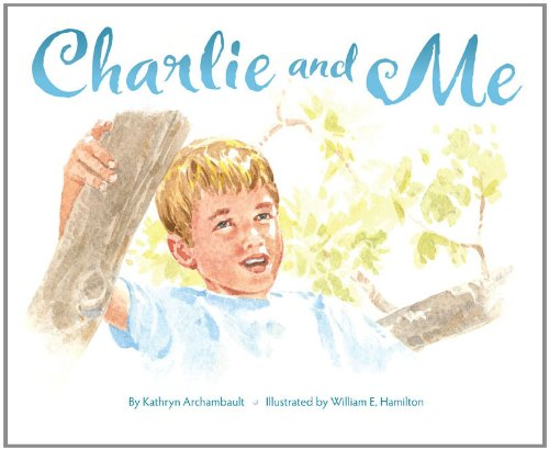 Charlie and Me: Kathryn Archambault