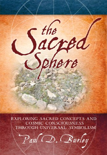 9781592984060: The Sacred Sphere: Exploring Sacred Concepts and Cosmic Consciousness Through Universal Symbolism