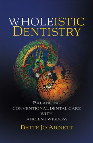 9781592984305: Wholeistic Dentistry - Balancing Conventional Dental Care with Ancient Wisdom