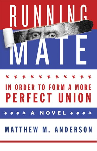 Running Mate - In Order to Form a More Perfect Union: Matthew M. Anderson