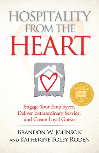9781592985791: Hospitality from the Heart: Engage Your Employees, Deliver Extraordinary Service, and Create Loyal Guests