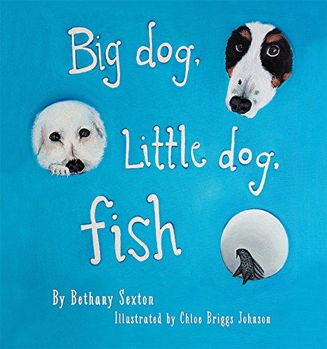 Big Dog, Little Dog, Fish: Bethany Sexton