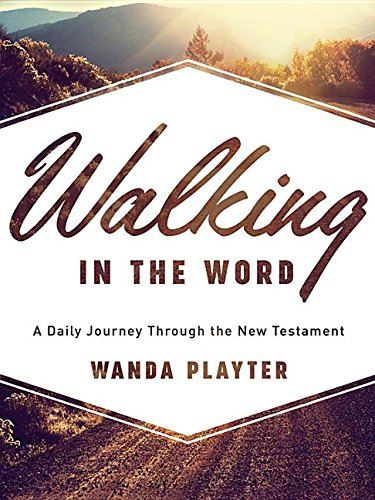 9781592988709: Walking in the Word: A Daily Journey Through the New Testament