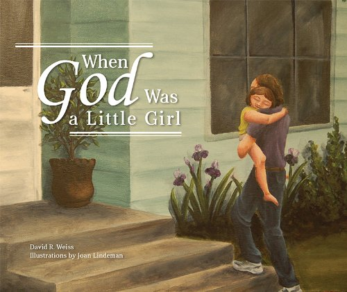 9781592989553: When God Was a Little Girl: A Story About God, Creation, and What It Means to Be Human