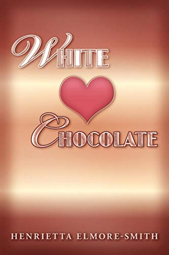 White Chocolate: Henrietta Elmore-Smith