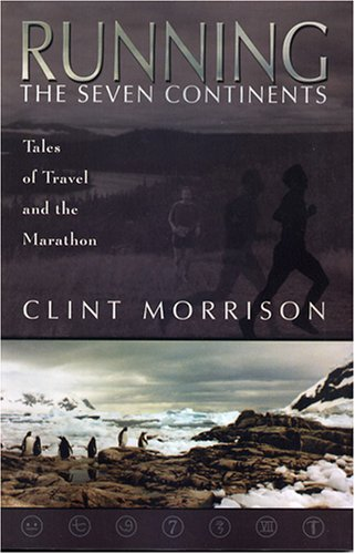9781592992379: Running the Seven Continents: Tales of Travel and the Marathon