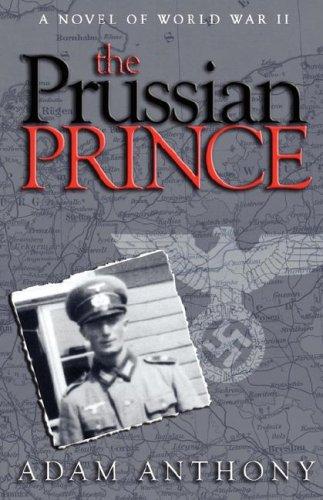 9781592992454: The Prussian Prince: A Novel of World War II