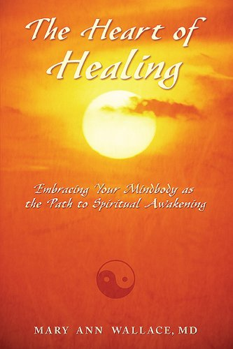 The Heart of Healing: Embracing Your Mindbody as the Path to Spiritual Awakening
