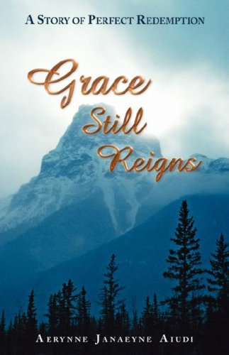 9781592993352: Grace Still Reigns: A Story of Perfect Redemption