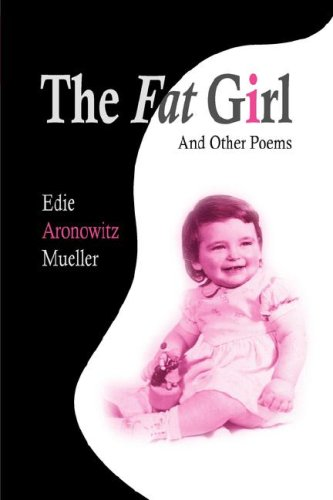 The Fat Girl and Other Poems: Mueller, Edie Aronowitz