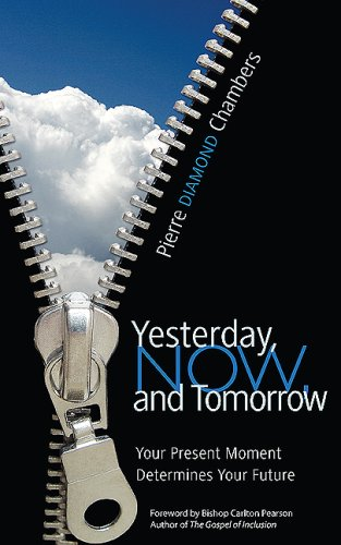 9781592993765: Yesterday, Now, and Tomorrow: Your Present Moment Determines Your Future