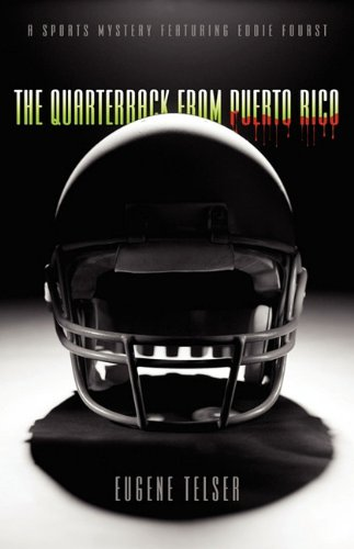 9781592994540: The Quarterback from Puerto Rico: A Sports Mystery Featuring Eddie Fourst