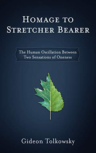 9781592994571: Homage to Stretcher Bearer: The Human Oscillation Between Two Sensations of Oneness