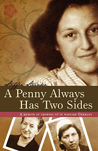 9781592994816: A Penny Always Has Two Sides: A Memoir of Growing Up in Wartime Germany