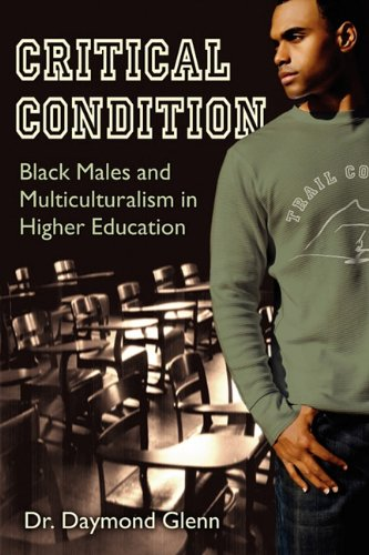 Critical Condition Black Males & Multiculturalism in Higher Education: Daymond Glenn