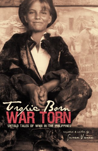9781592995509: Tropic Born War Torn: Untold Tales of WWII in the Philippines