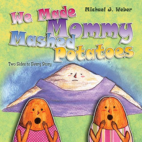 9781592996421: We Made Mommy Mashed Potatoes: Two Sides to Every Story