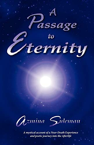 9781592998012: A Passage to Eternity: A Mystical Account of a Near-Death Experience and Poetic Journey Into the Afterlife