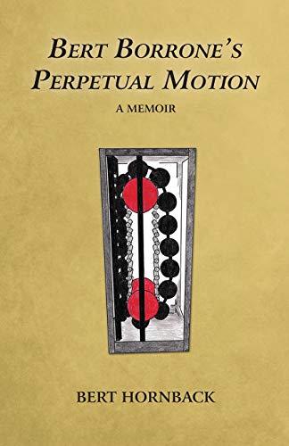 Bert Borrone's Perpetual Motion: Hornback, Bert