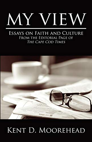 9781592998678: My View: Essays on Faith and Culture From the Editorial Page of The Cape Cod Times
